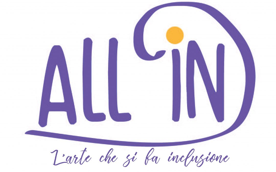 """ART, SHARING AND INCLUSION: LET'S START WITH """" ALL IN"""""""