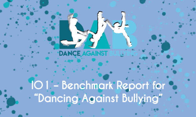 """IO1 – Benchmark Report for """"Dancing Against Bullying"""" is ready for your consultation and available on our website"""