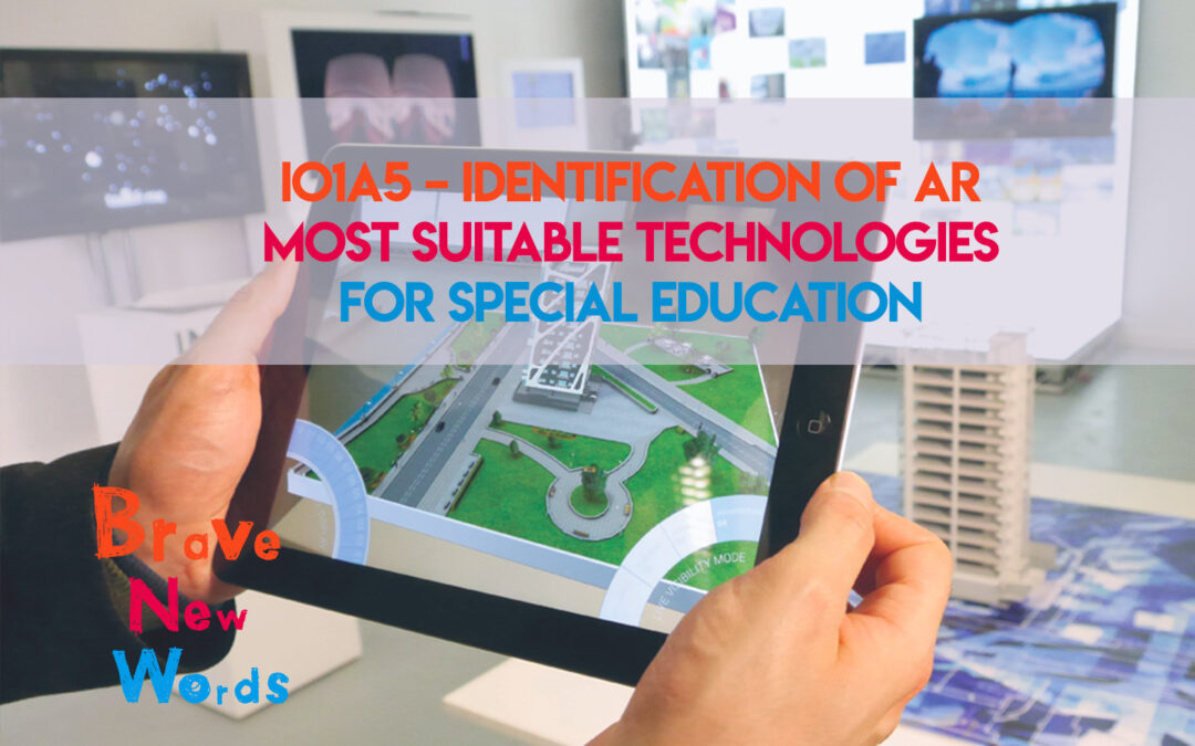 Brave New Words: IO1A5 – Identification of AR most suitable technologies for special education, now available