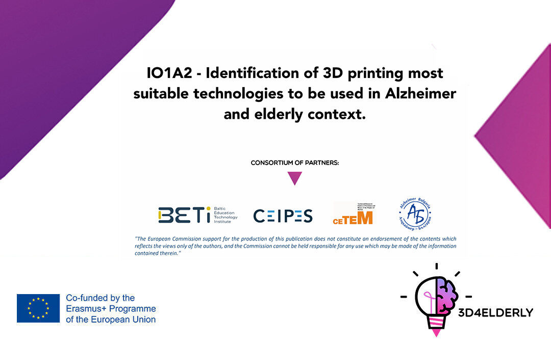 3D4ELDERLY: A guide for transferring knowledge Identification of 3D printing technologies to be used in Alzheimer and elderly context.