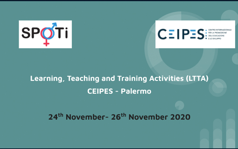 "SPOTI ""Putting the unheard gender in spotlight"" Learning teaching training activity led by CEIPES 24th – 26th November 2020"
