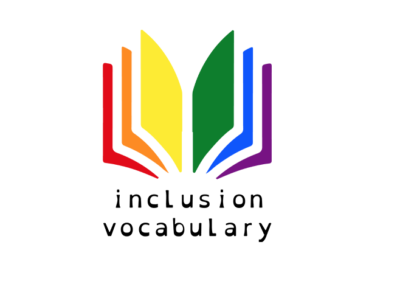 INCLUSION VOCABULARY – Creating a new Inclusion Vocabulary to foster acceptance of sexual orientation among teachers and students in high schools