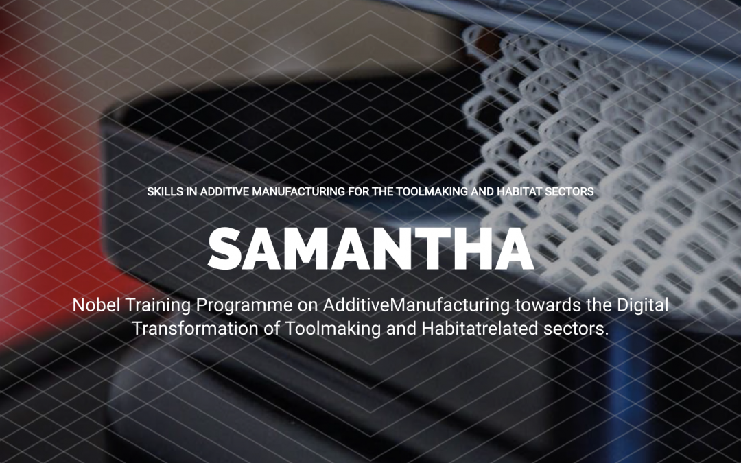 """SAMANTHA"": report on the situation and evolution of Additive Manufacturing in the Toolmaking & Habitat sectors both on the industrial and VET Systems"